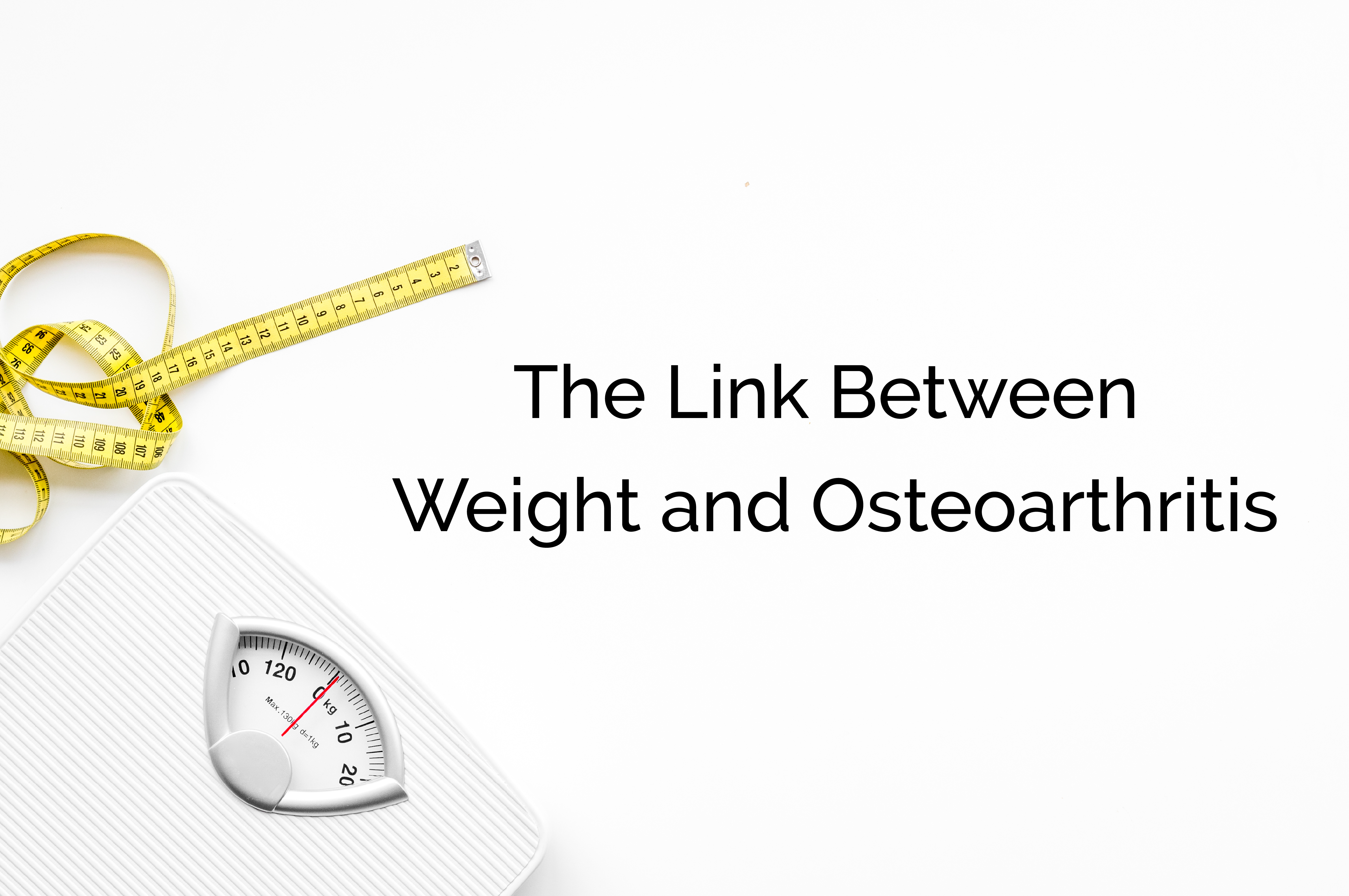 The Link Between Weight and Osteoarthritis